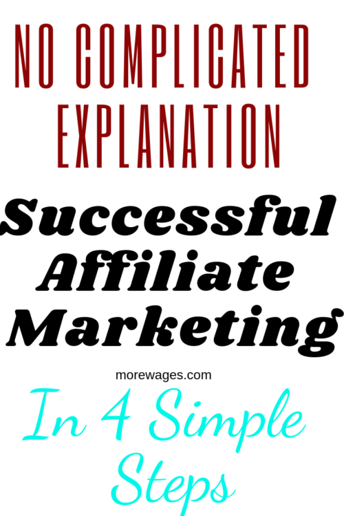 Affiliate marketing success is easy to succeed if you understand the 4 basics of making money online