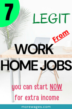 7 legit work from home jobs.There are lots of work from home jobs online you can start today and earn extra income at your convenient time,some of these jobs require no experience to get started.