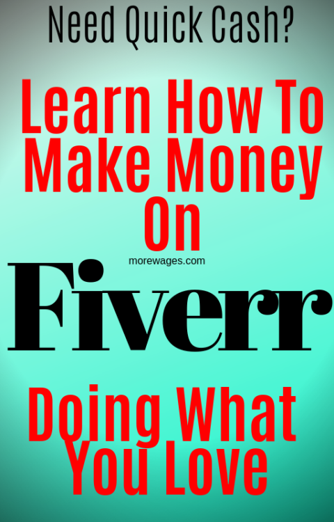 Need Quick Cash Make Money With Fiverr