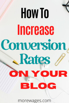 How to increase conversion rates on your blog