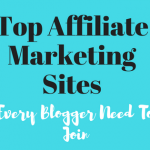 Top Affiliate Marketing Sites Every Blogger Should Join
