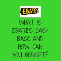 What Is ebates Cash Back And How Can You Benefit?