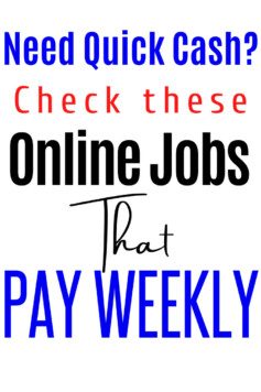 If you need to make money online fast,these online jobs that pay weekly are flexible you choose your hours,work and get paid every week.