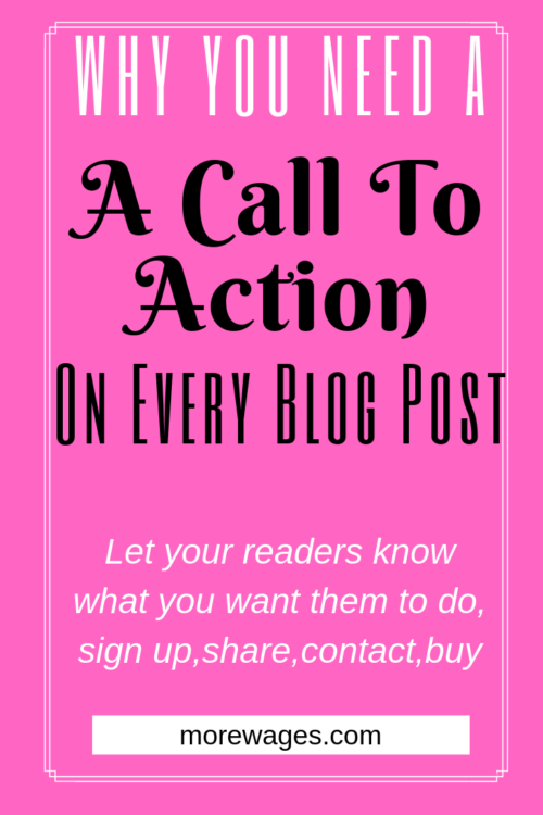 A call to action on your website makes your readers know what you want them to do, read another post, click to sign up, share on social media